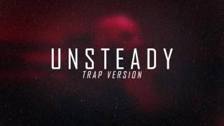Unsteady - (Trap version) ft SLProducer