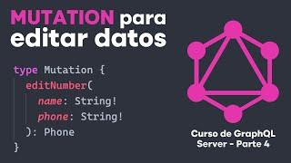 📳 Mutation para editar datos en servidor de GraphQL - 📚 Curso desde cero de GraphQL - Parte 4