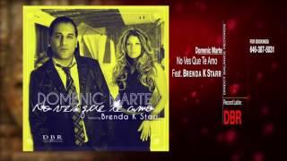 Domenic Marte Feat. Brenda K Starr ( NO VES QUE TE AMO )