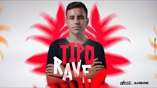 MEGA FUNK TIPO RAVE (DJ ANDRE SC) - Fevereiro 2019