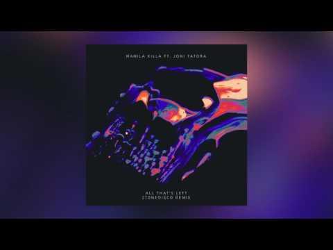 Manila Killa - All That's Left feat. Joni Fatora (2ToneDisco Remix)