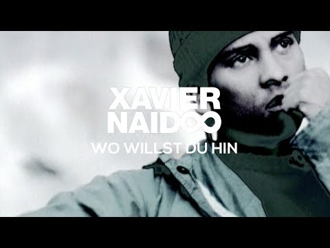Wo Willst Du Hin de Xavier Naidoo Letra y Video