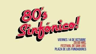 80'S SINFONICO EN EL FESTIVAL DE SAN LUIS-PROMO