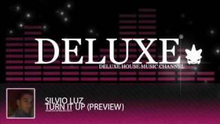 Silvio Luz - Turn It Up (Preview)