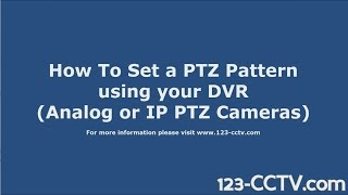 How to set a PTZ Cruise, Pattern and Tour