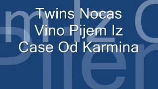 Twins Nocas Vino Pijem