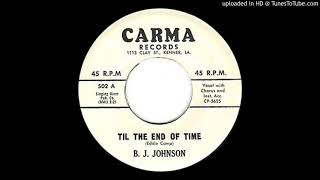 B.J. JOHNSON: Til The End Of Time (Carma Records) 1961 ~ Louisiana
