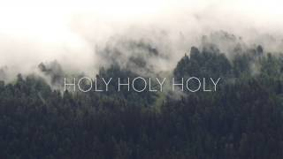 Holy, Holy  - The Brilliance Lyric Video Cover
