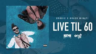 Doobie & Krash Minati - Live Til 60 (Official Audio)