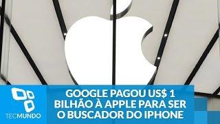Google pagou US$ 1 bilhão para manter seu buscador como padrão no iOS