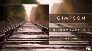 11.Gimpson - Nieodwracalnie (prod. 2Deep)