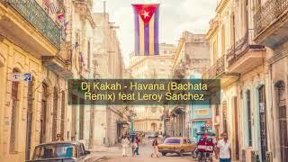 Dj Kakah - Havana (Bachata Remix)