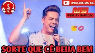 Wesley Safadão - Sorte que cê beija bem - Repertório novo