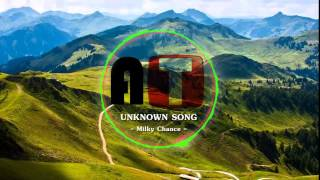 Milky Chance - Unknown song