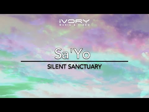 silent-sanctuary-sayo-official-music-video-with-lyrics-ivory-music-video