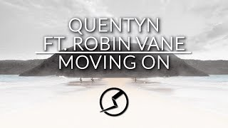 Quentyn - Moving On (ft. Robin Vane)