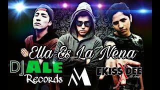 Maxi El Kbzon & Ale Records Ft EkissDee- Ella Es La Nena ( AUDIO )