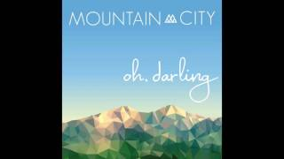 MountainCity - oh, darling - Single