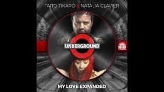 Taito Tikaro, Natalia Clavier - My Love Expanded - Radio Edit