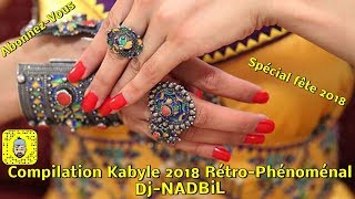 Compilation Kabyle 2018-Mariage Kabyle 2018-Rétro-Phénoménal