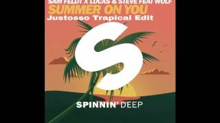 Sam Feldt x Lucas & Steve feat. Wulf - Summer On You (Justosso Trapical Edit) [Trapical]