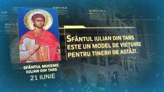 Sfântul Mucenic Iulian din Tars - 21 iunie