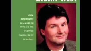 Albert West - Cha La La, I Need You