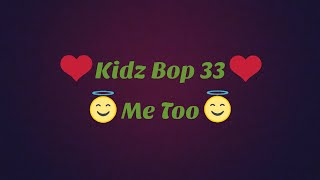 Kidz Bop 33-Me Too (Lyrics)
