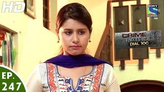 Crime Patrol Dial 100 - क्राइम पेट्रोल - Jagrata - Episode 247 - 27th September, 2016 width=
