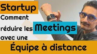 Startup, Réduire les meetings avec une équipe à distance