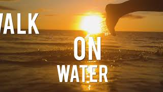 'Walk On Water' | Official Lyrics Video