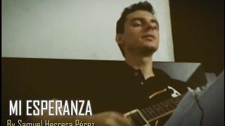 MI ESPERANZA - Song by  Samuel Herrera Pérez