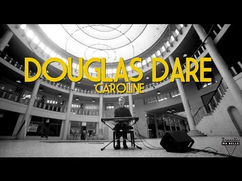 douglas-dare-caroline-live-session-by-bruxelles-ma-belle-bruxelles-ma-belle