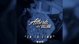 Alberto del Villar - En La Cima - En Vivo 2018