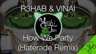 [HD] Bass Boost - R3HAB & VINAI - How We Party (Haterade Remix)