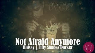 "Not Afraid Anymore - Halsey Official Lyric Video (From The ""Fifty Shades Darker"" Soundtrack) A.L.J"