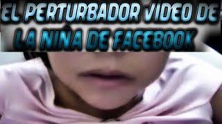 El Perturbador Vídeo De La Niña De Facebook
