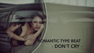 Beat Romantic / Love Instrumental /Emotional Rap Beat - Don't Cry - Hip Hop Love Instrumental