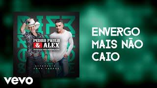 Pedro Paulo & Alex - Envergo Mais Não Caio (Pseudo Video)