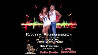 Take Yuh Time - Kavita Ramkissoon (Chutney Soca 2017)