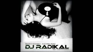 Dream it possible - Kizomba Remix - DJ RADIKAL Feat YOURI DOLCE VISTA