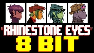 Rhinestone Eyes [8 Bit Universe Tribute to Gorillaz]