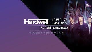 Hardwell x Jewelz & Sparks - Safari (Skies Remix)