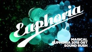 Sound Rush - Magical (Euphoria 2015 OST)