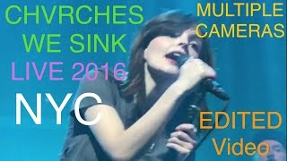 Chvrches We Sink Live NYC 2016 - edited video!!! 1080p HD - Terminal 5 New York