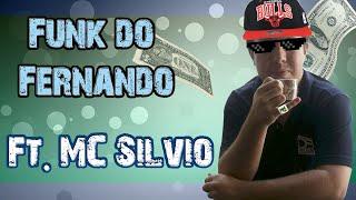 FUNK do FERNANDINHO FT MC SILVIO
