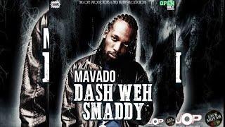 Mavado - Dash Weh Smaddy (Raw) [Open Sky Riddim] May 2015