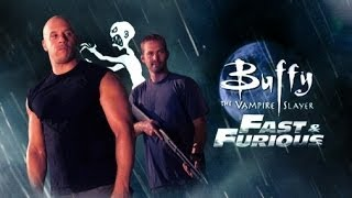 Fast and Furious Buffy Theme