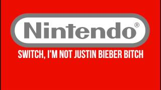 Nintendo Switch, I'm not Justin Bieber bitch - The new Console from Nintendo