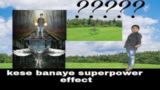 super power effects kese banaye
